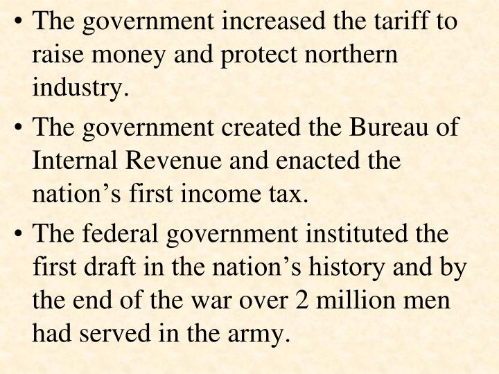 The government increased the tariff to raise money and protect northern industry.