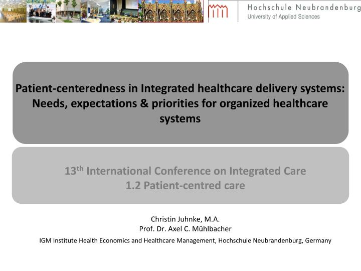 Patient-centeredness in Integrated healthcare delivery systems: