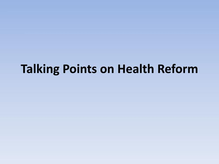 Talking points on health reform