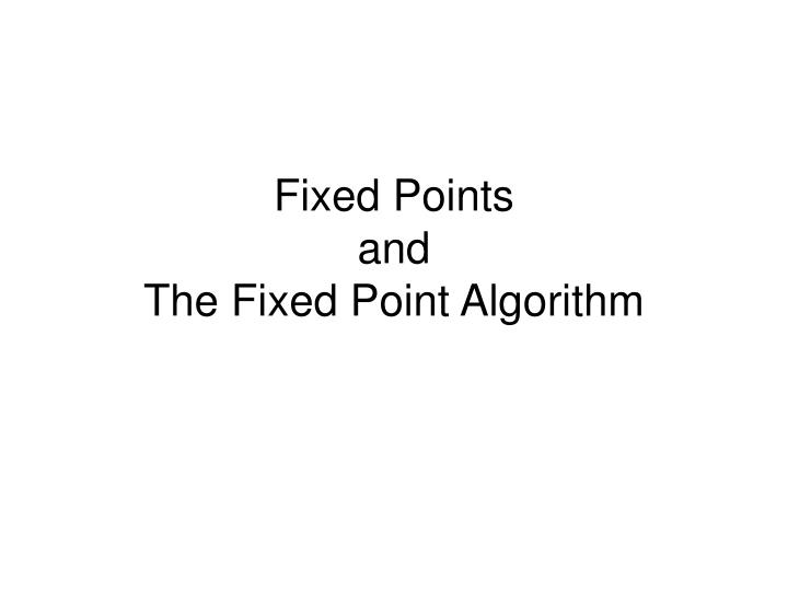 Fixed points and the fixed point algorithm