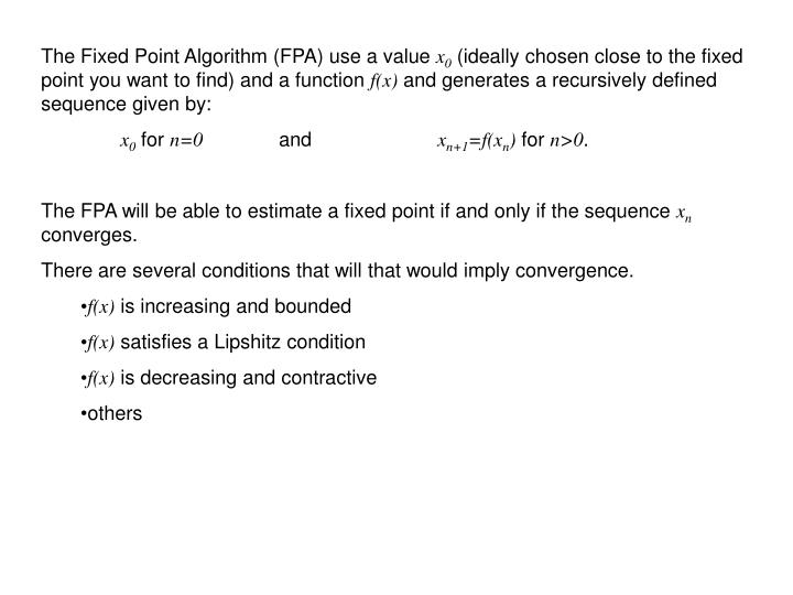 The Fixed Point Algorithm (FPA) use a value