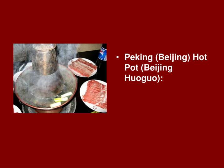 Peking (Beijing) Hot Pot (Beijing Huoguo):