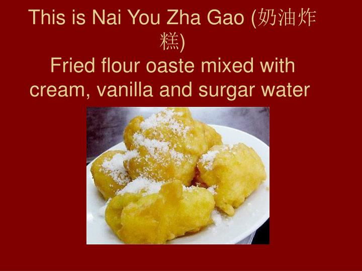 This is Nai You Zha Gao (