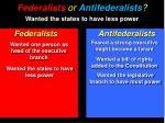 federalists or antifederalists4