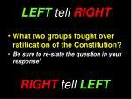left tell right