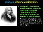 madison helped win ratification