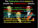 the federalists wrote essays to answer the antifederalists attacks