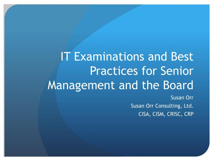 it examinations and best practices for senior management and the board n.