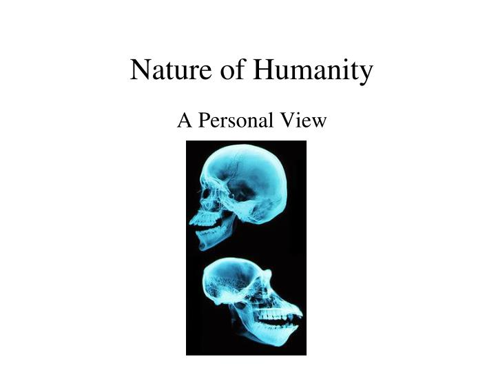 nature of humanity n.