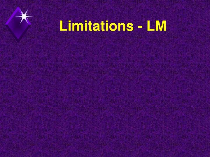 Limitations - LM