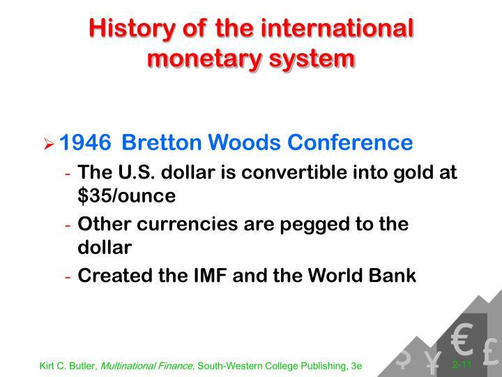 history of international monetary system International monetary system  - • international monetary systems are sets of internationally agreed rules,  the history of international monetary system.