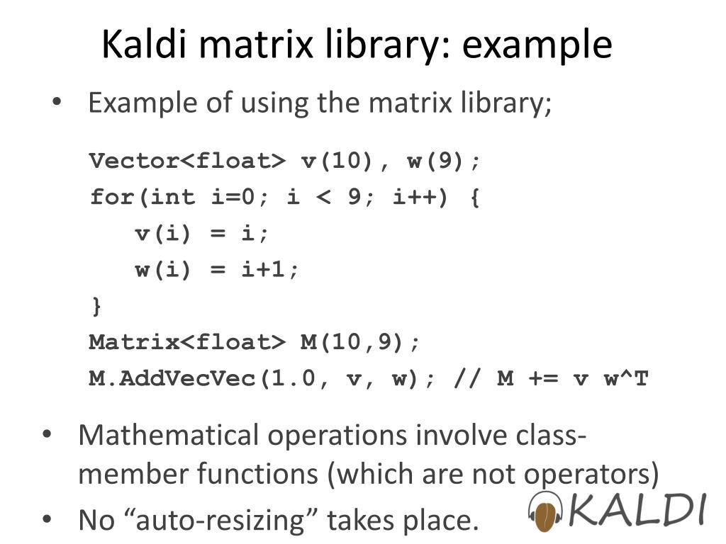 PPT - Kaldi's matrix library PowerPoint Presentation - ID