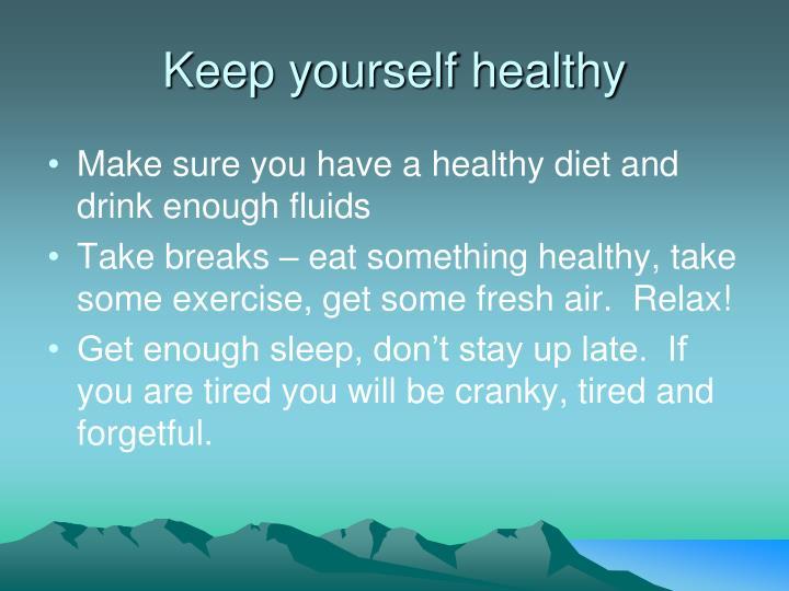 Keep yourself healthy