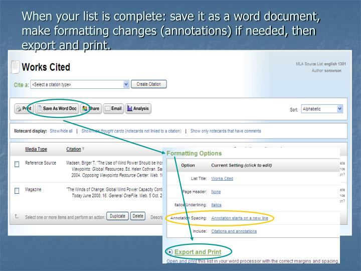When your list is complete: save it as a word document, make formatting changes (annotations) if needed, then export and print.