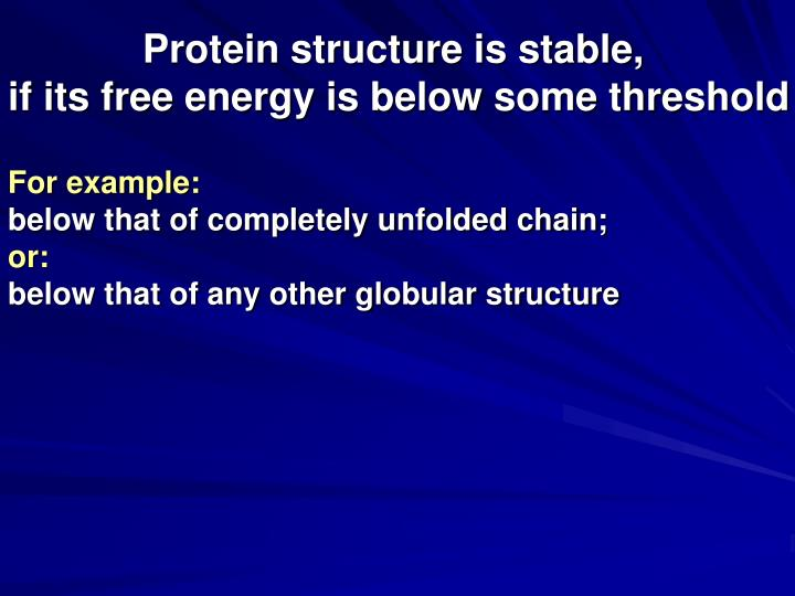 Protein structure is stable,