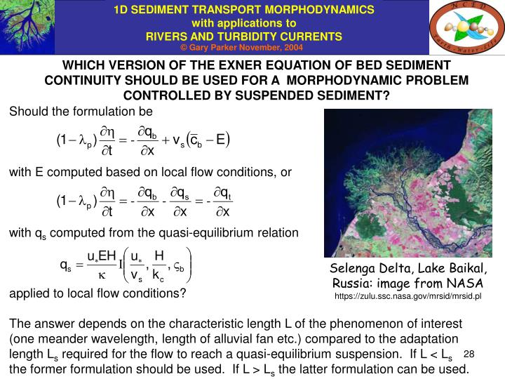 WHICH VERSION OF THE EXNER EQUATION OF BED SEDIMENT CONTINUITY SHOULD BE USED FOR A  MORPHODYNAMIC PROBLEM CONTROLLED BY SUSPENDED SEDIMENT?