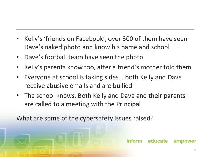 Kelly's 'friends on Facebook', over 300 of them have seen Dave's naked photo and know his name and school