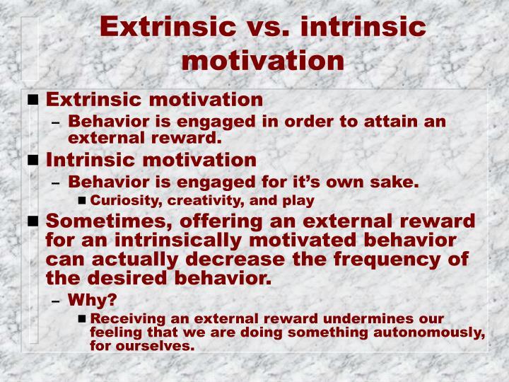 Extrinsic vs. intrinsic motivation