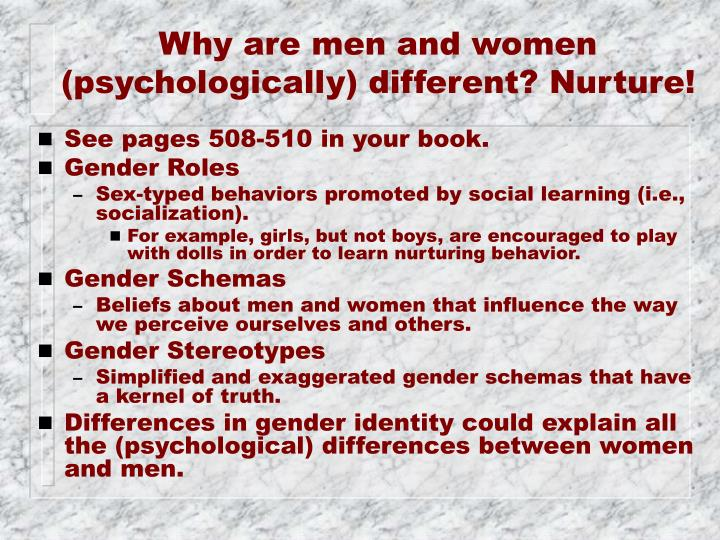 Why are men and women (psychologically) different? Nurture!