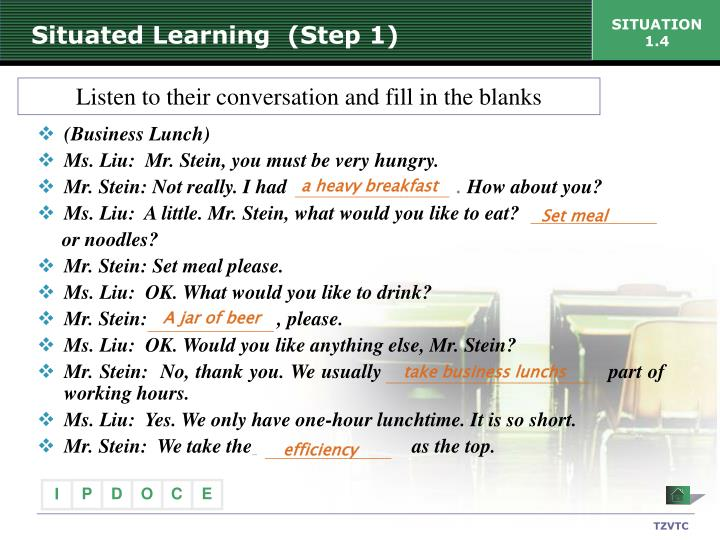 Situated Learning  (Step 1)