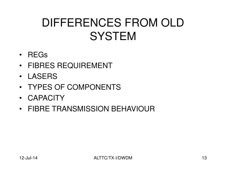 DIFFERENCES FROM OLD SYSTEM