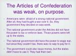 the articles of confederation was weak on purpose