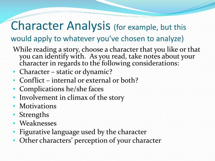 a literary analysis of the chosen Learning how to write a character analysis requires a thorough reading of the literary work with attention to what the author reveals about the character through dialogue, narrative, and plot a literary analyst writes about the role each character plays in the work.