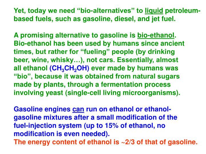 "Yet, today we need ""bio-alternatives"" to"