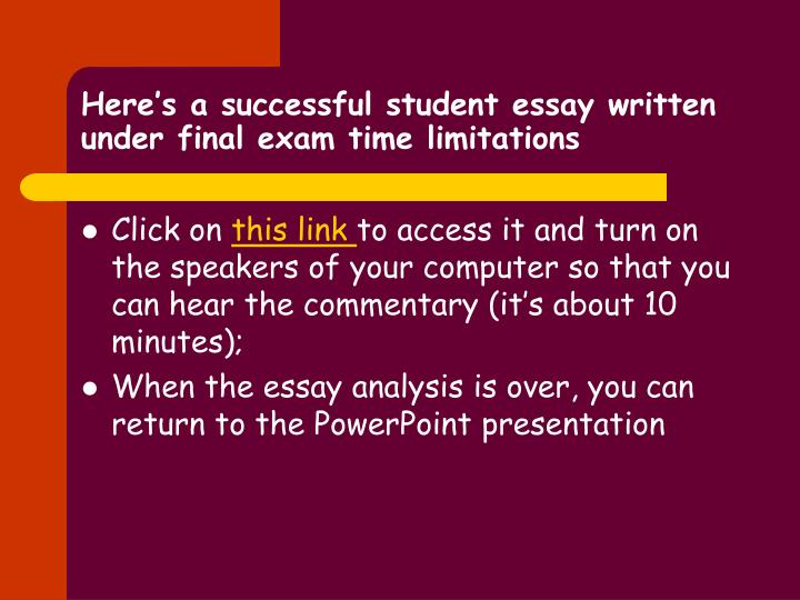 Here's a successful student essay written under final exam time limitations