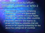 disciplining capacity effort enhancing subsidies at wto 2