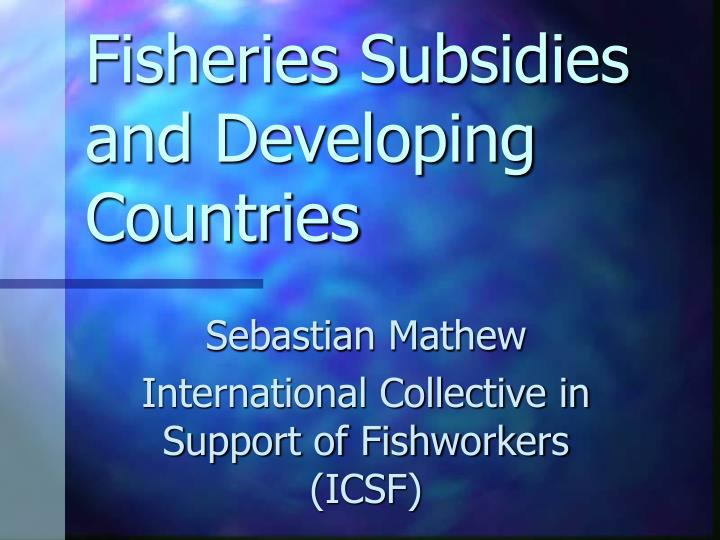 fisheries subsidies and developing countries n.