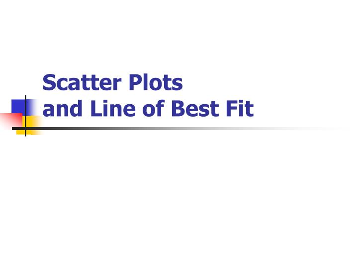 scatter plots and line of best fit n.