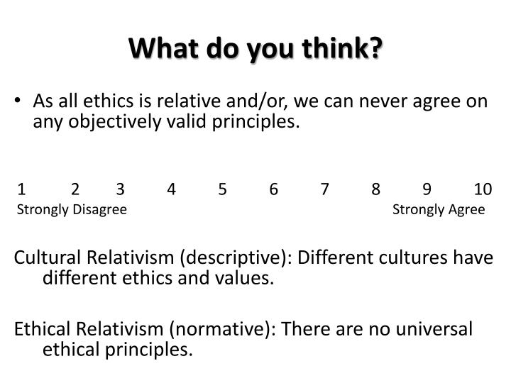 do you agree or disagree with ethical relativism What aspects of ethical relativism do you identify and agree  10_soc 120 week 2 assignment relativism and  identify and agree with what aspects do you disagree.