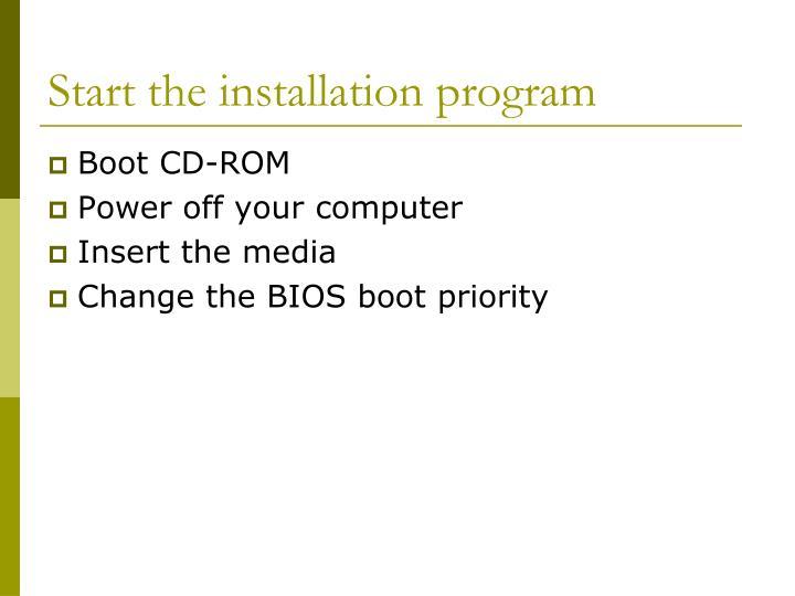 Start the installation program