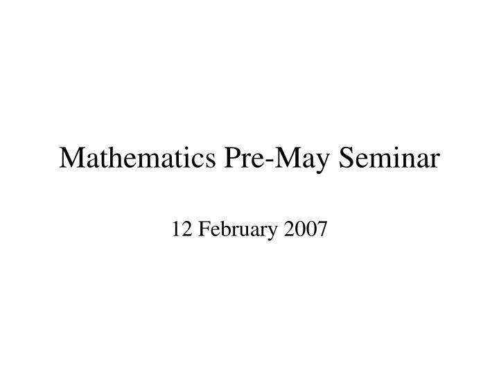 mathematics pre may seminar n.