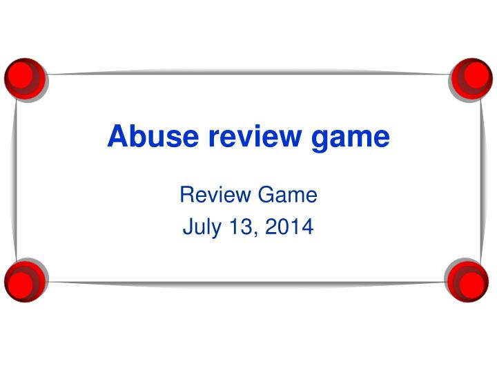 PPT Abuse Review Game PowerPoint Presentation ID 1704331