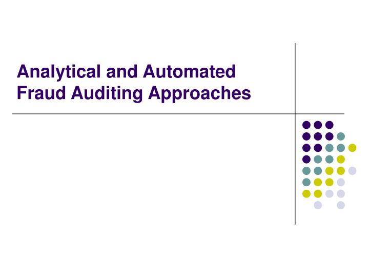 Analytical and Automated Fraud Auditing Approaches