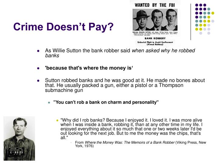 Crime Doesn't Pay?