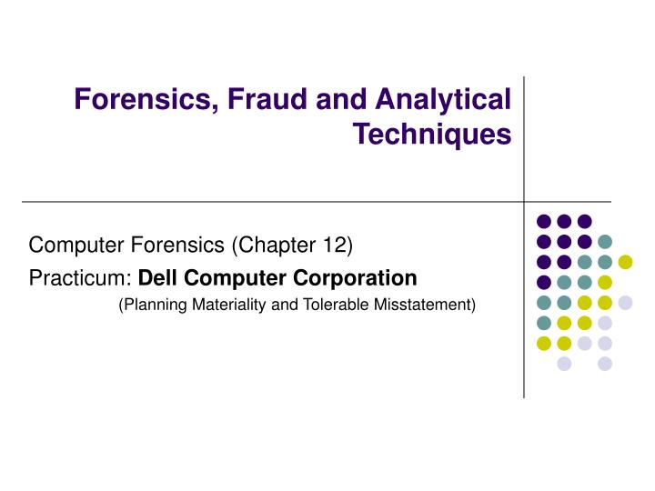 Forensics fraud and analytical techniques