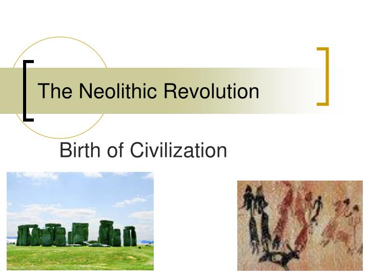 neolithic revolution turning point in history essay Theme: turning points turning points are major events in history that have led to lasting change task: identify two major turning points in global history and for each: • describe the historical circumstances surrounding the turning point.