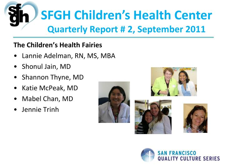 Sfgh children s health center quarterly report 2 september 2011