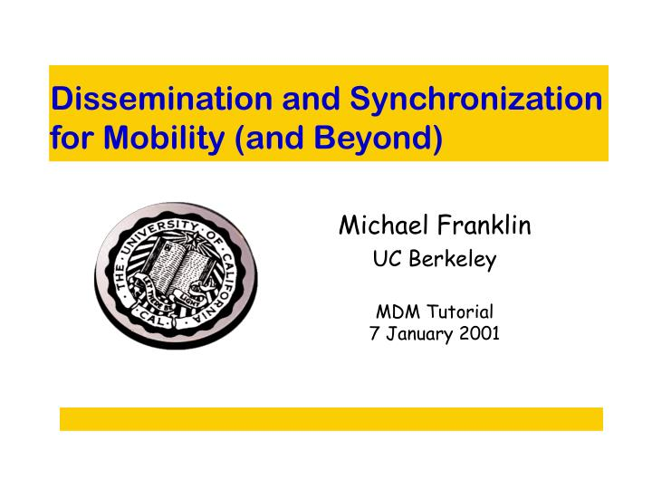 dissemination and synchronization for mobility and beyond n.