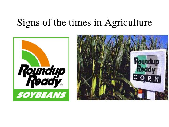 Signs of the times in Agriculture