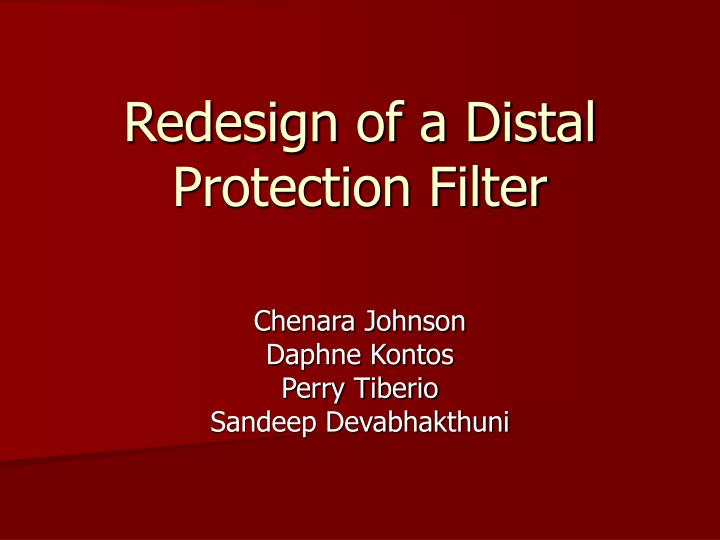 Redesign of a distal protection filter