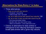 alternatives for data entry k in index