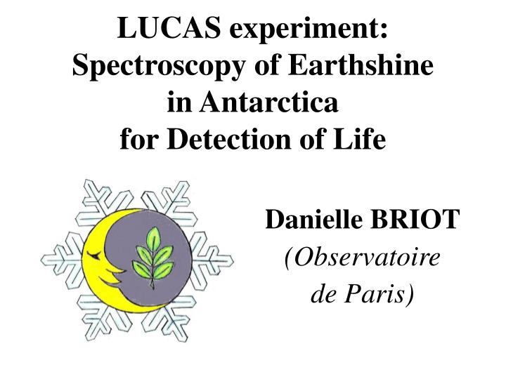 Lucas experiment spectroscopy of earthshine in antarctica for detection of life