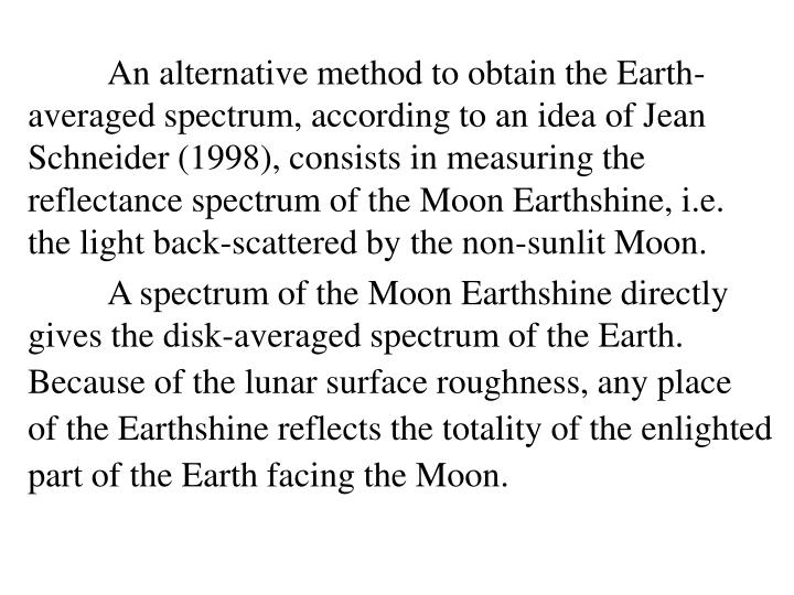 An alternative method to obtain the Earth-averaged spectrum, according to an idea of Jean Schneider (1998), consists