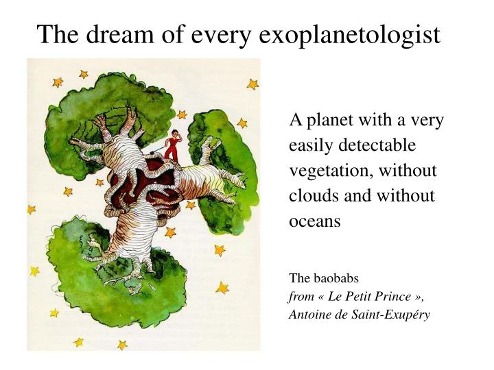 The dream of every exoplanetologist