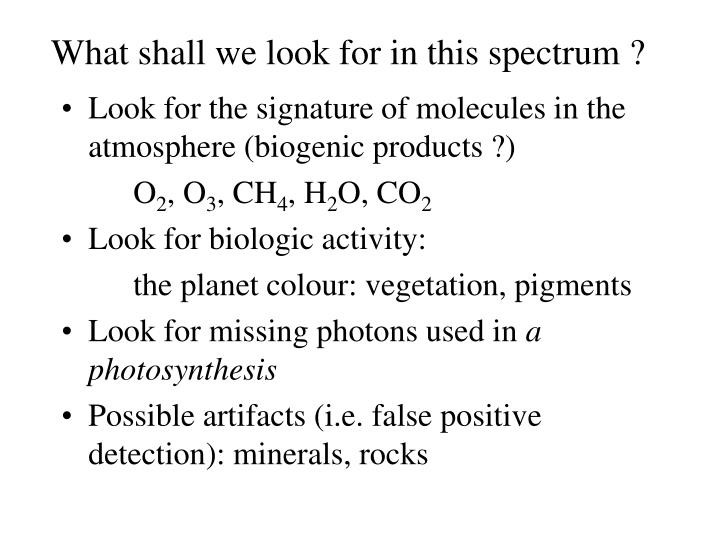 What shall we look for in this spectrum ?