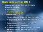 discussions at the itu t